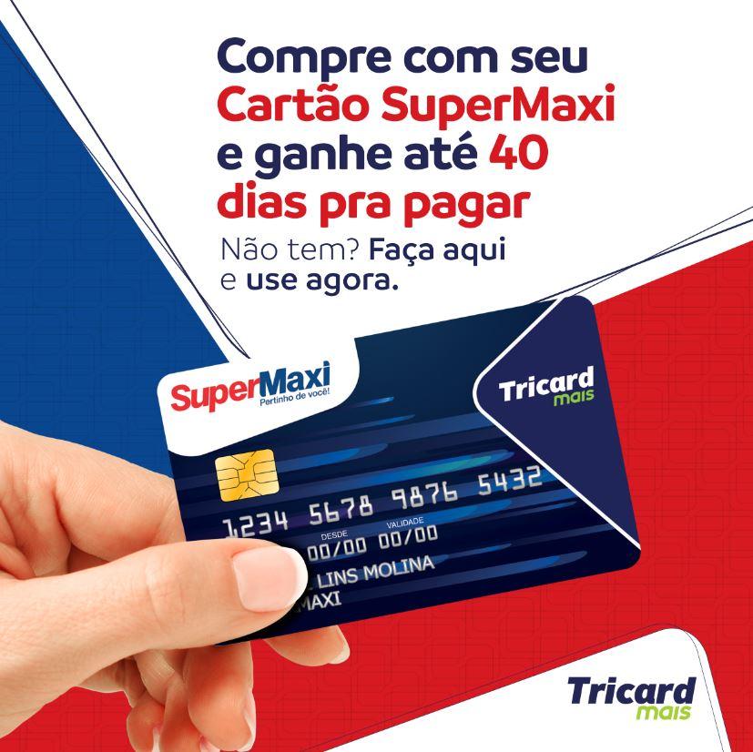 Faça seu cartão Super Maxi.