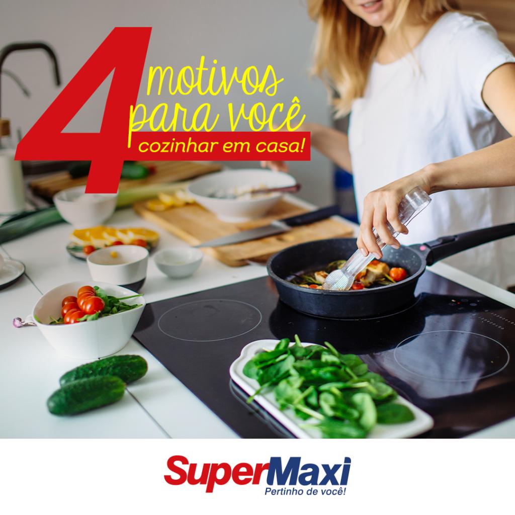 4 motivos pra você cozinhar em casa